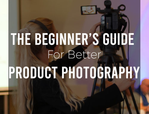 The Beginner's Guide For Better Product Photography